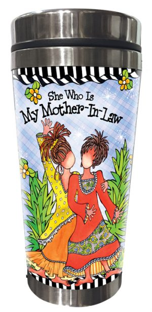 She Who is My Mother-in-law Stainless Steel Tumbler FRONT