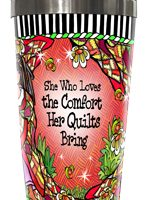 She Who Loves the Comfort Her Quilts Bring – Stainless Steel Tumbler