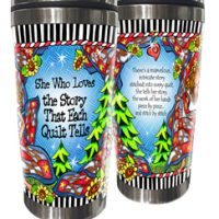 She Who Loves the Story That Each Quilt Tells – Stainless Steel Tumbler