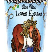 She Who Loves Horses – 16oz. Stainless Steel Tumbler