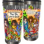 The Quilted Sisterhood — They Who Love to Quilt – (w FREE Coaster) Stainless Steel Tumbler