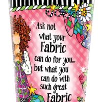 Ask not what your Fabric can do for you… but what you can do with such great Fabric – Stainless Steel Tumbler