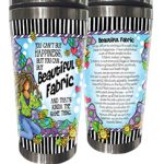 You can't buy happiness, but you can buy Beautiful Fabric and that's kinda the same thing – Stainless Steel Tumbler