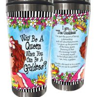 Why Be A Queen When You Can Be A Goddess? – Stainless Steel Tumbler