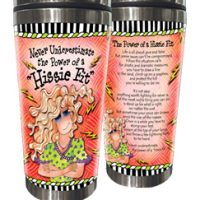 """Never Underestimate the Power of a """"Hissie Fit"""" – Stainless Steel Tumbler"""