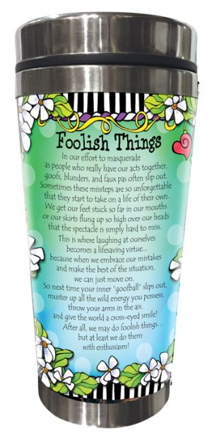 Foolish Things Stainless Steel Tumbler BACK