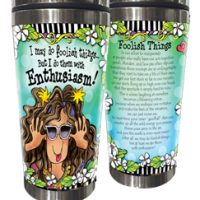 I may do foolish things… But I do them with Enthusiasm! – Stainless Steel Tumbler