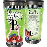 Life is all about how you handle Plan B – Stainless Steel Tumbler
