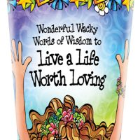 Wonderful Wacky Words of Wisdom to Live a Life Worth Loving – Stainless Steel Tumbler