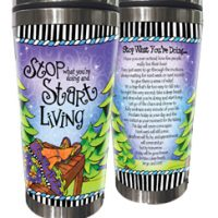 Stop what you're doing and Start Living – Stainless Steel Tumbler
