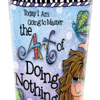 Today I Am Going to Master the Art of Doing Nothing – Stainless Steel Tumbler