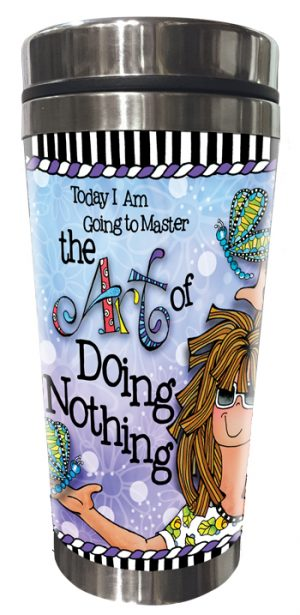 Art of Doing Nothing Stainless Steel Tumbler FRONT