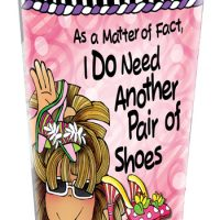 As a Matter of Fact, I DO Need Another Pair of Shoes – Stainless Steel Tumbler