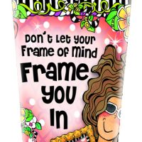 Don't Let Your Frame of Mind Frame You In – Stainless Steel Tumbler
