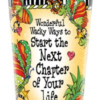 Wonderful Wacky Ways to Start the Next Chapter of Your Life – Stainless Steel Tumbler