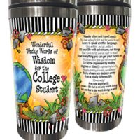 Wonderful Wacky Words of Wisdom for the College Student – Stainless Steel Tumbler