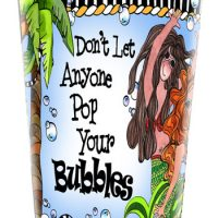 Don't Let Anyone Pop Your Bubbles (Divas of the Deep) – Stainless Steel Tumbler