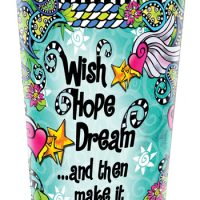 Wish Hope Dream …and then make it happen! – Stainless Steel Tumbler