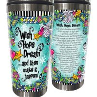 Wish Hope Dream …and then make it happen! – (w FREE Coaster) Stainless Steel Tumbler