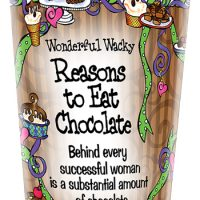 Wonderful Wacky Reasons to Eat Chocolate – Stainless Steel Tumbler