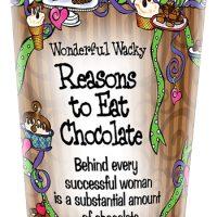 Wonderful Wacky Reasons to Eat Chocolate – Stainless Steel Tumbler