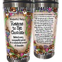 Wonderful Wacky Reasons to Eat Chocolate – 16 oz.  Stainless Steel Tumbler