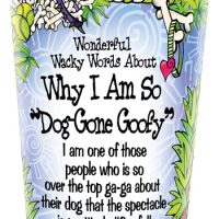 """Wonderful Wacky Words About Why I Am So """"Dog Gone Goofy"""" – Stainless Steel Tumbler"""