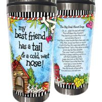 My best friend has a tail & a cold, wet nose! – Stainless Steel Tumbler