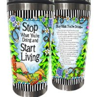 Stop What You're Doing and Start Living (TingleBoot) – Stainless Steel Tumbler