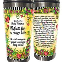 Wonderful Wacky Words of Wisdom for a Happy Life – Stainless Steel Tumbler