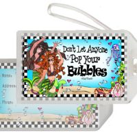 Don't Let Anyone Pop Your Bubbles (Divas of the Deep) – Bag Tag