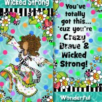 Crazy Brave & Wicked Strong – Sometimes it's your only choice – Bookmark