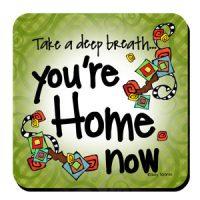 Take a deep breath… you're Home Now (Women of Liberty) – Coaster