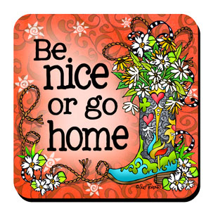 Be Nice or Go Home - coaster