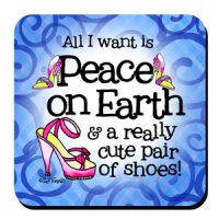 All I want is Peace on Earth & a really cute pair of shoes! – Coaster (blue version)