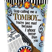 Stop calling me a Tomboy… You're just mad that I shoot better than you (Women of Liberty) – Stainless Steel Tumbler