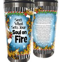 Seek What Sets Your Soul on Fire – Stainless Steel Tumbler