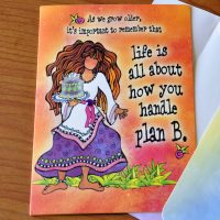 As we grow older, it's important to remember that life is all about how you handle Plan B (Birthday) – Greeting Card (limited availability)