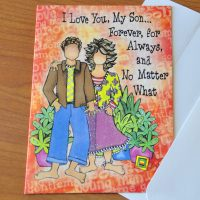 I Love You, My Son… Forever, for Always, and No Matter What – Greeting Card (limited availability)