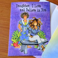 Daughter, I Love and Believe in You – Greeting Card (limited availability)