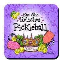 She Who Relishes Pickleball – Coaster