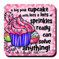 a big pink cupcake with lots & lots of sprinkles really can solve anything! – Coaster (LIMITED QUANTITY)