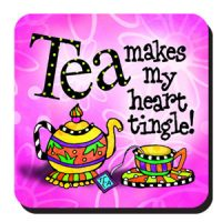 Tea makes my heart tingle! – Coaster (LIMITED QUANTITY)