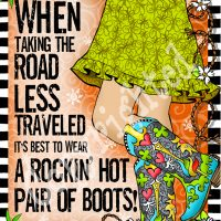 """When Taking the Road Less Traveled, It's Best To Wear A Rockin' Hot Pair of Boots! (TingleBoots) – 8 x 10 Matted """"Gifty"""" Art Print"""