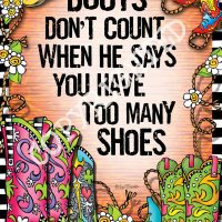 """Boots Don't Count When He Says You Have Too Many Boots (TingleBoots) – 8 x 10 Matted """"Gifty"""" Art Print"""