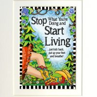 """Stop what you're doing and Start Living (TingleBoots) – 8 x 10 Matted """"Gifty"""" Art Print"""