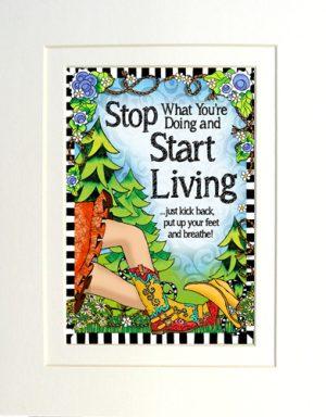Start Living - matted art print