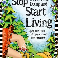 "Stop what you're doing and Start Living (TingleBoots) – 8 x 10 Matted ""Gifty"" Art Print"