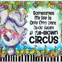 Sometimes My Life is Only One tent away from a full-Blown Circus – Mouse Pad