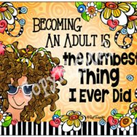 Becoming an Adult was the Dumbest Thing I ever did – Mouse Pad